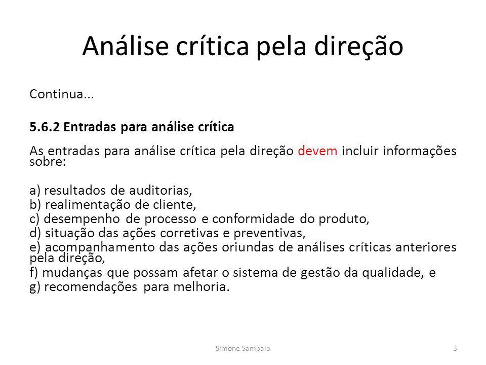 Análise crítica pela direção Continua... 5.6.2 Entradas para análise crítica As entradas para análise crítica pela direção devem incluir informações s