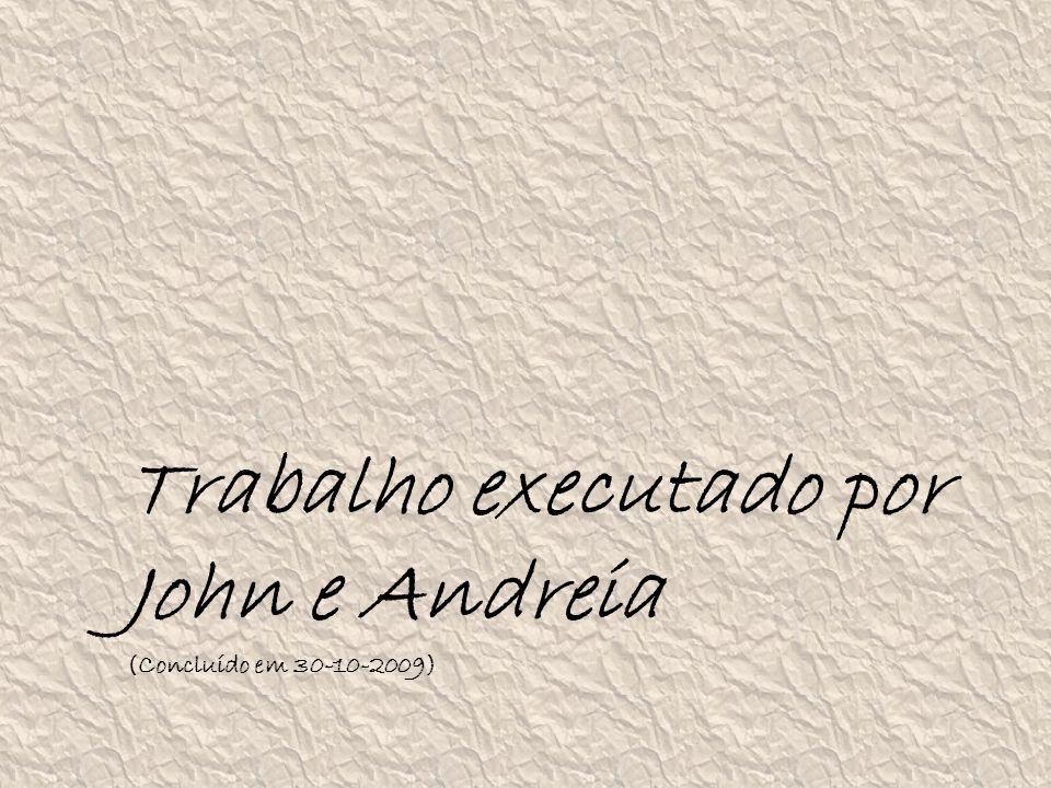 Trabalho executado por John e Andreia (Concluído em 30-10-2009)
