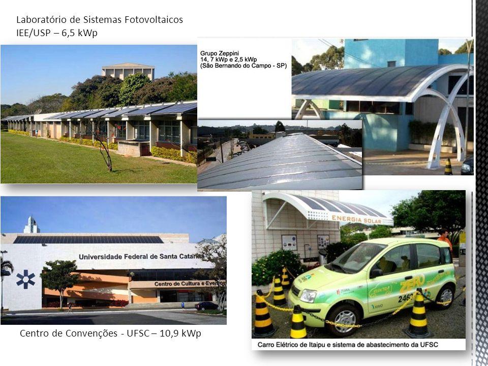 5 Laboratório de Sistemas Fotovoltaicos IEE/USP – 6,5 kWp Centro de Convenções - UFSC – 10,9 kWp
