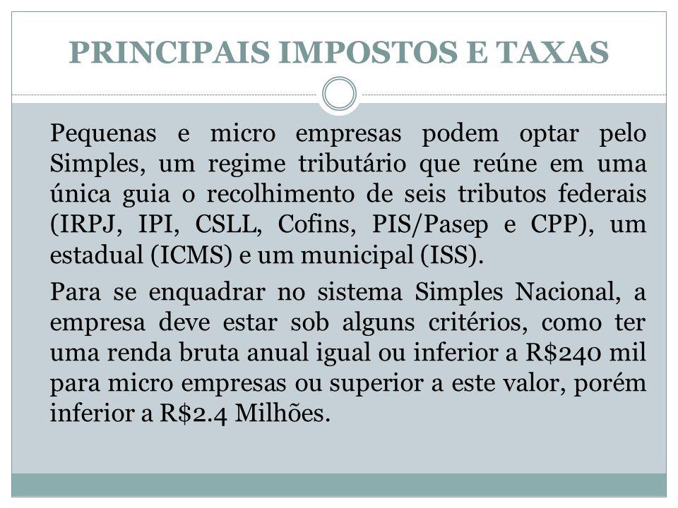 Pequenas e micro empresas podem optar pelo Simples, um regime tributário que reúne em uma única guia o recolhimento de seis tributos federais (IRPJ, I