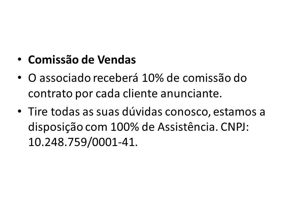 Comissão de Vendas O associado receberá 10% de comissão do contrato por cada cliente anunciante.