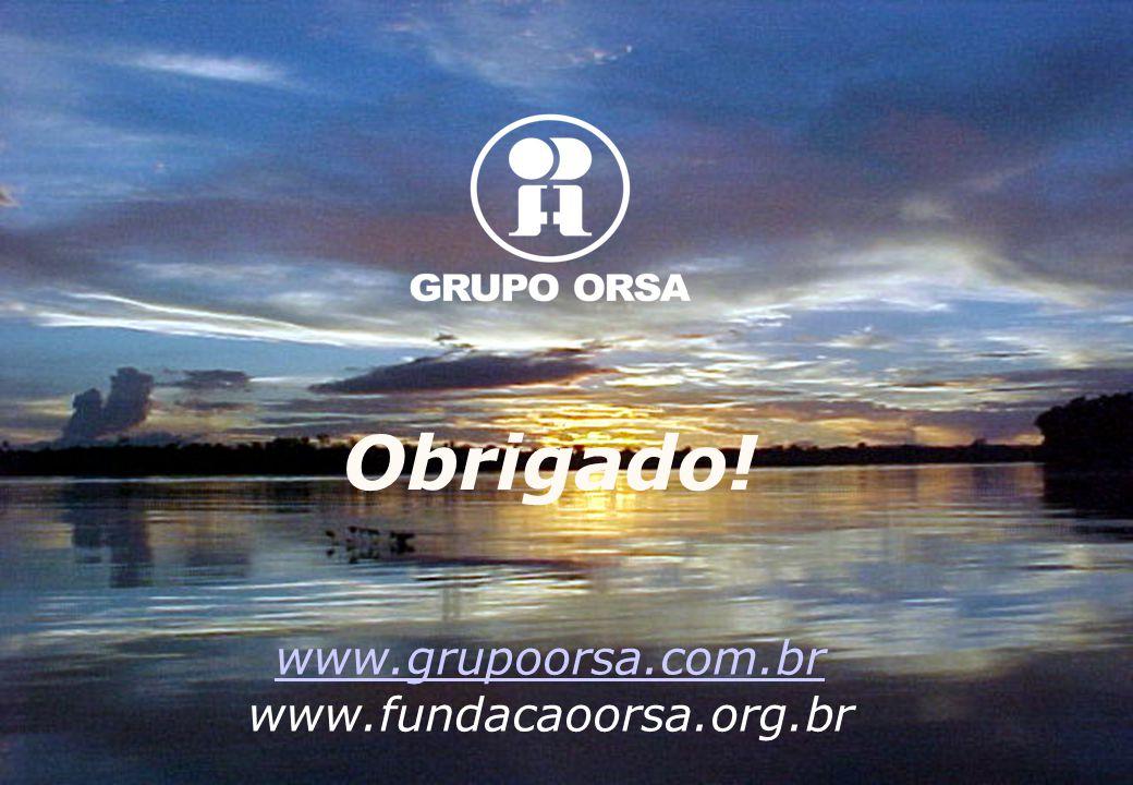 Obrigado! www.grupoorsa.com.br www.fundacaoorsa.org.br