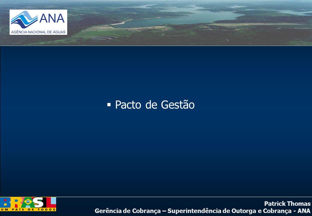 Patrick Thomas Gerência de Cobrança – Superintendência de Outorga e Cobrança - ANA  Pacto de Gestão
