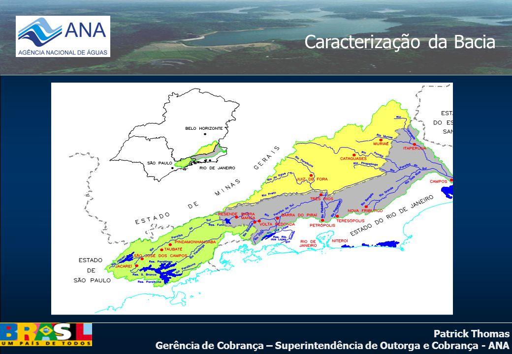 Patrick Thomas Gerência de Cobrança – Superintendência de Outorga e Cobrança - ANA Caracterização da Bacia