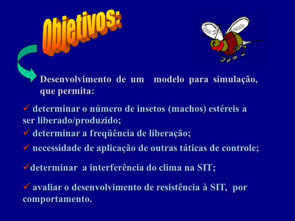 determinar o número de insetos (machos) estéreis a ser liberado/produzido; determinar o número de insetos (machos) estéreis a ser liberado/produzido;