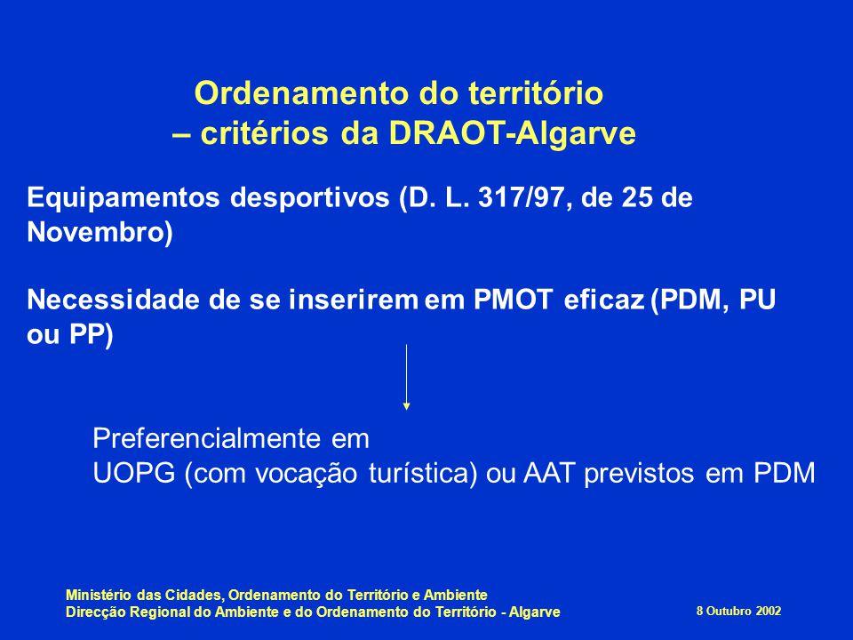 8 Outubro 2002 Ministério das Cidades, Ordenamento do Território e Ambiente Direcção Regional do Ambiente e do Ordenamento do Território - Algarve Ord