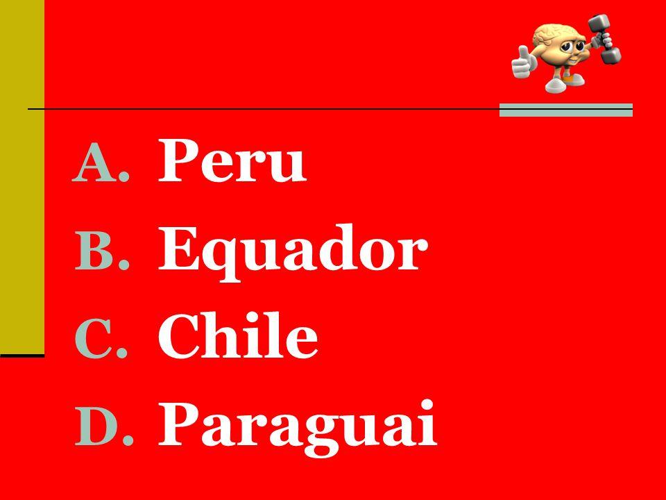 A. Peru B. Equador C. Chile D. Paraguai
