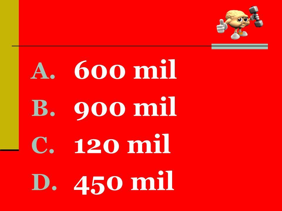 A. 600 mil B. 900 mil C. 120 mil D. 450 mil Resposta