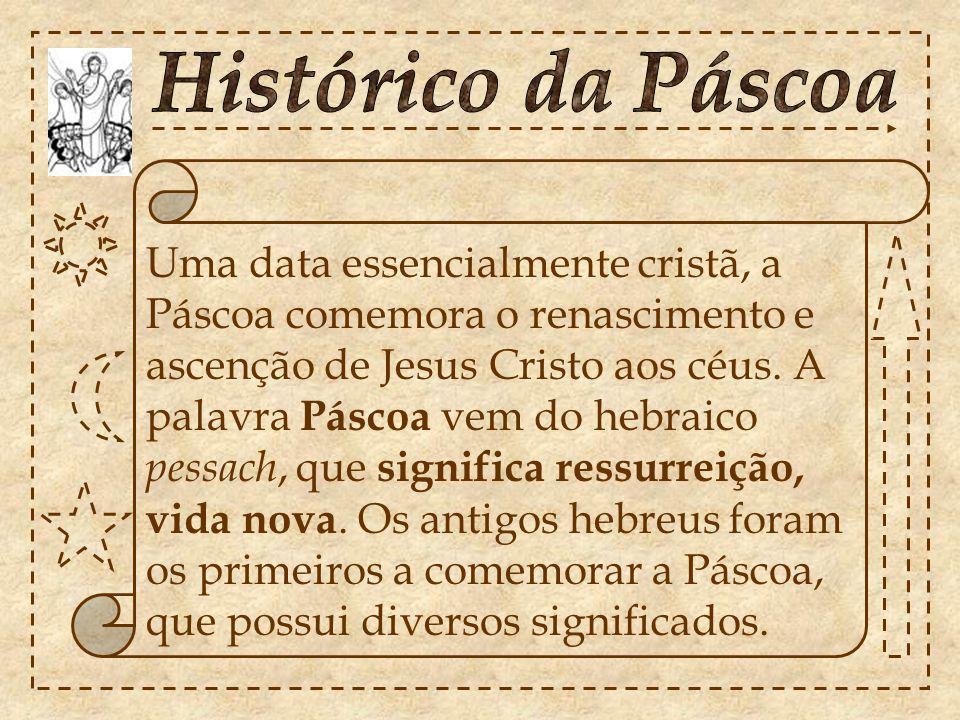 Uma data essencialmente cristã, a Páscoa comemora o renascimento e ascenção de Jesus Cristo aos céus.