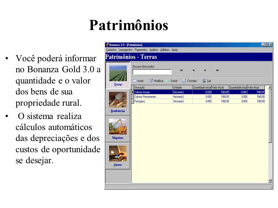 Patrimônios Você poderá informar no Bonanza Gold 3.0 a quantidade e o valor dos bens de sua propriedade rural. O sistema realiza cálculos automáticos