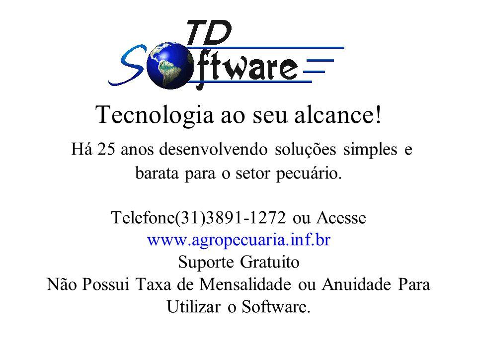 Tecnologia ao seu alcance! Há 25 anos desenvolvendo soluções simples e barata para o setor pecuário. Telefone(31)3891-1272 ou Acesse www.agropecuaria.
