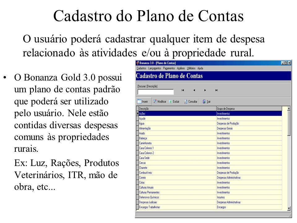Cadastro do Plano de Contas O Bonanza Gold 3.0 possui um plano de contas padrão que poderá ser utilizado pelo usuário. Nele estão contidas diversas de