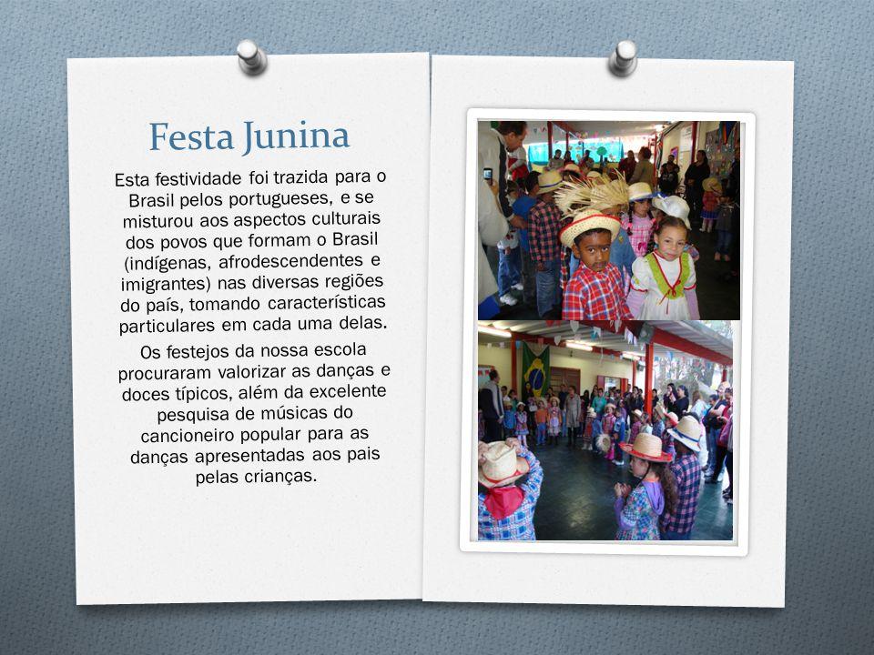 Festa Junina Esta festividade foi trazida para o Brasil pelos portugueses, e se misturou aos aspectos culturais dos povos que formam o Brasil (indígen