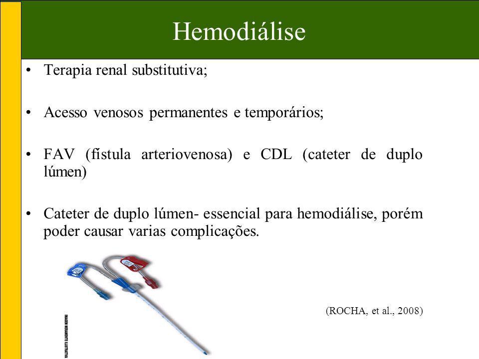 Hemodiálise Terapia renal substitutiva; Acesso venosos permanentes e temporários; FAV (fístula arteriovenosa) e CDL (cateter de duplo lúmen) Cateter de duplo lúmen- essencial para hemodiálise, porém poder causar varias complicações.