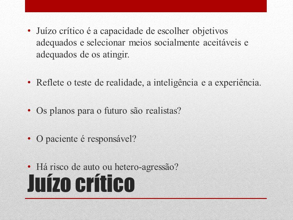 Juízo crítico Juízo crítico é a capacidade de escolher objetivos adequados e selecionar meios socialmente aceitáveis e adequados de os atingir. Reflet