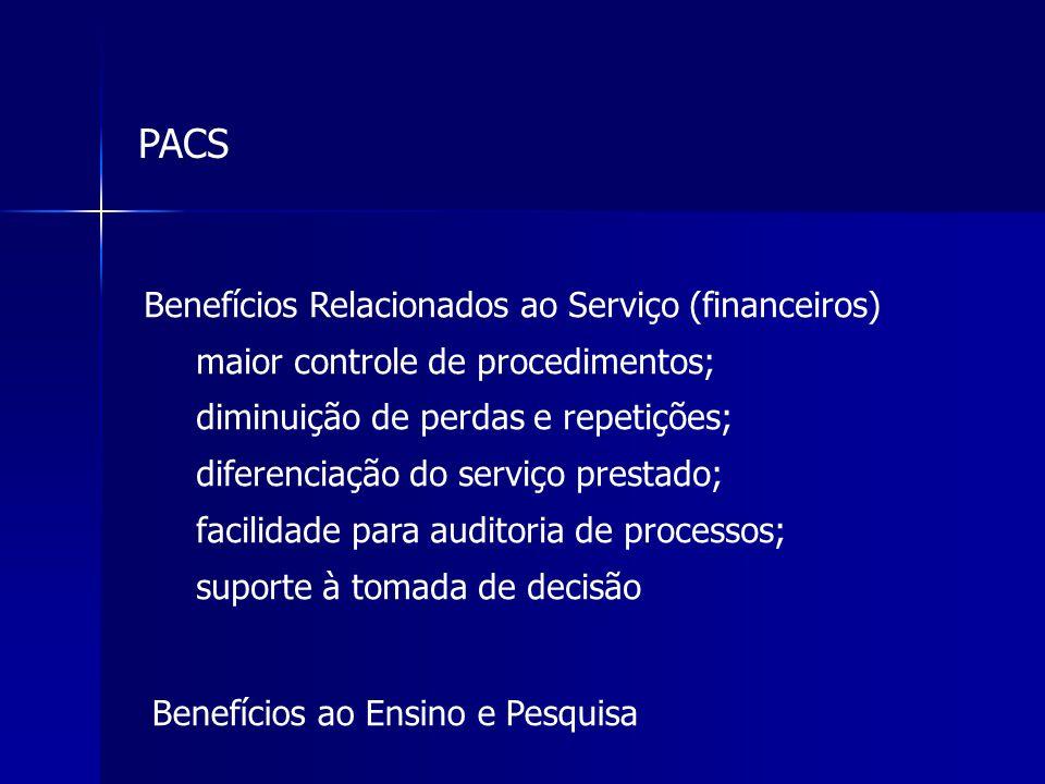 Benefícios Relacionados ao Serviço (financeiros) maior controle de procedimentos; diminuição de perdas e repetições; diferenciação do serviço prestado