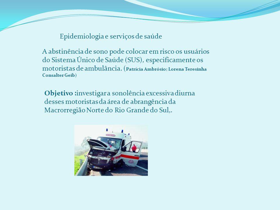A abstinência de sono pode colocar em risco os usuários do Sistema Único de Saúde (SUS), especificamente os motoristas de ambulância.