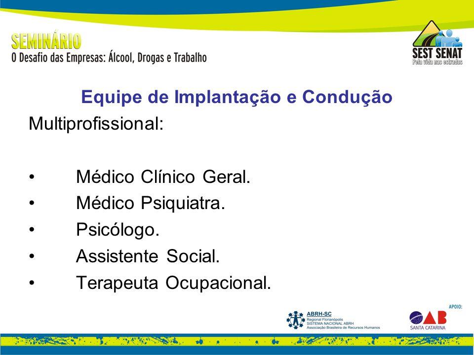 Equipe de Implantação e Condução Multiprofissional: Médico Clínico Geral.