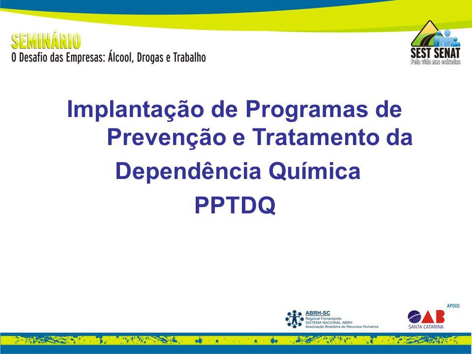 Implantação de Programas de Prevenção e Tratamento da Dependência Química PPTDQ