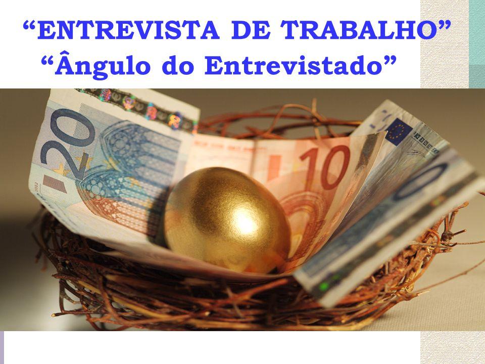 """""""ENTREVISTA DE TRABALHO"""" """"Ângulo do Entrevistado"""""""