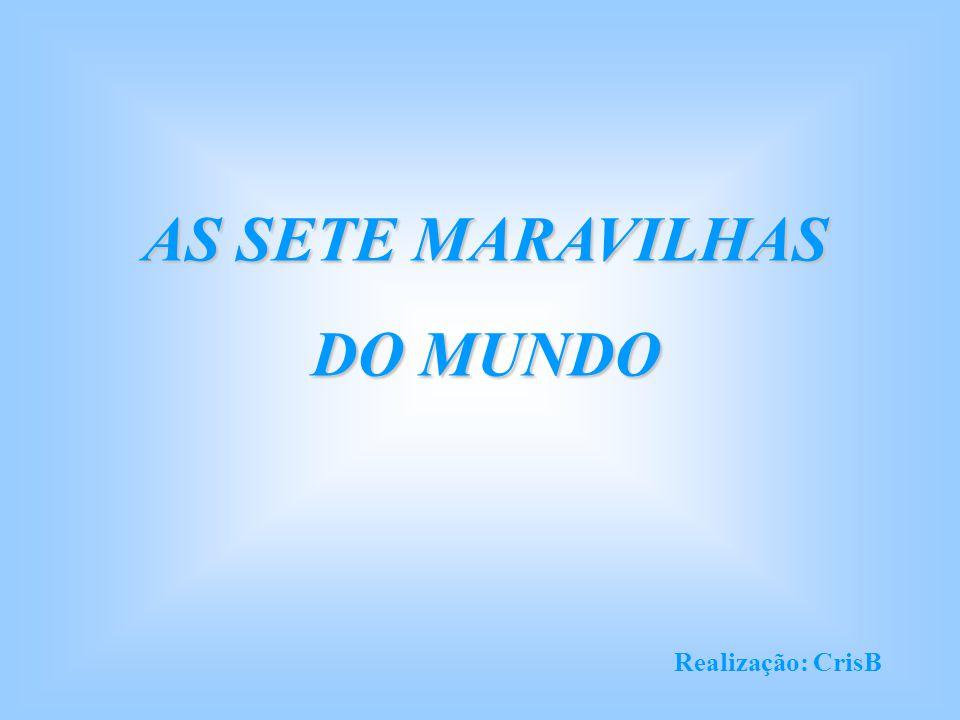 AS SETE MARAVILHAS DO MUNDO Realização: CrisB