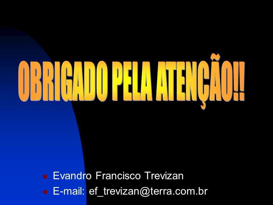 Evandro Francisco Trevizan E-mail: ef_trevizan@terra.com.br