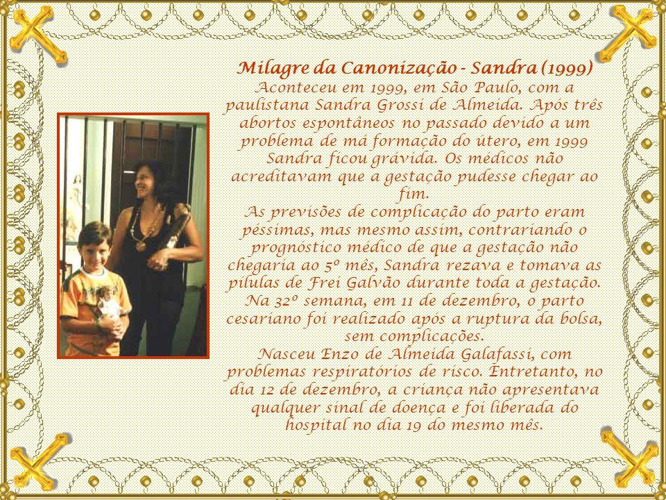 Milagre da beatificação - Daniela (1990) Aconteceu em 1990 em São Paulo, com a menina Daniela, que aos 4 anos de idade teve complicações bronco-pulmonares e crises convulsivas.