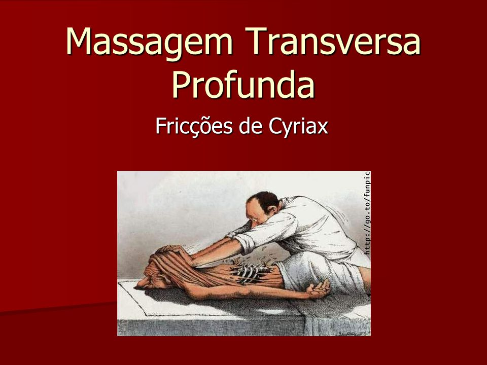 Introdução A massagem transversa de Cyriax consiste em mobilizar as estruturas moles realinhando o tecido conectivo e devolvendo a sua fisiologia, assim como a quebra de aderência instalada na região.
