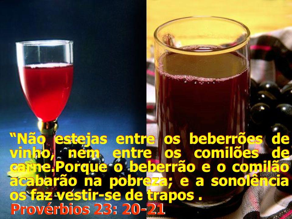"""""""O vinho é escarnecedor, e a bebida forte alvoroçadora; todo aquele que por eles é vencido não é sábio. Provérbios 20: 1 Provérbios 20: 1"""