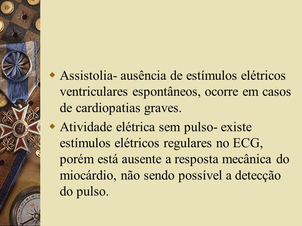  Assistolia- ausência de estímulos elétricos ventriculares espontâneos, ocorre em casos de cardiopatias graves.