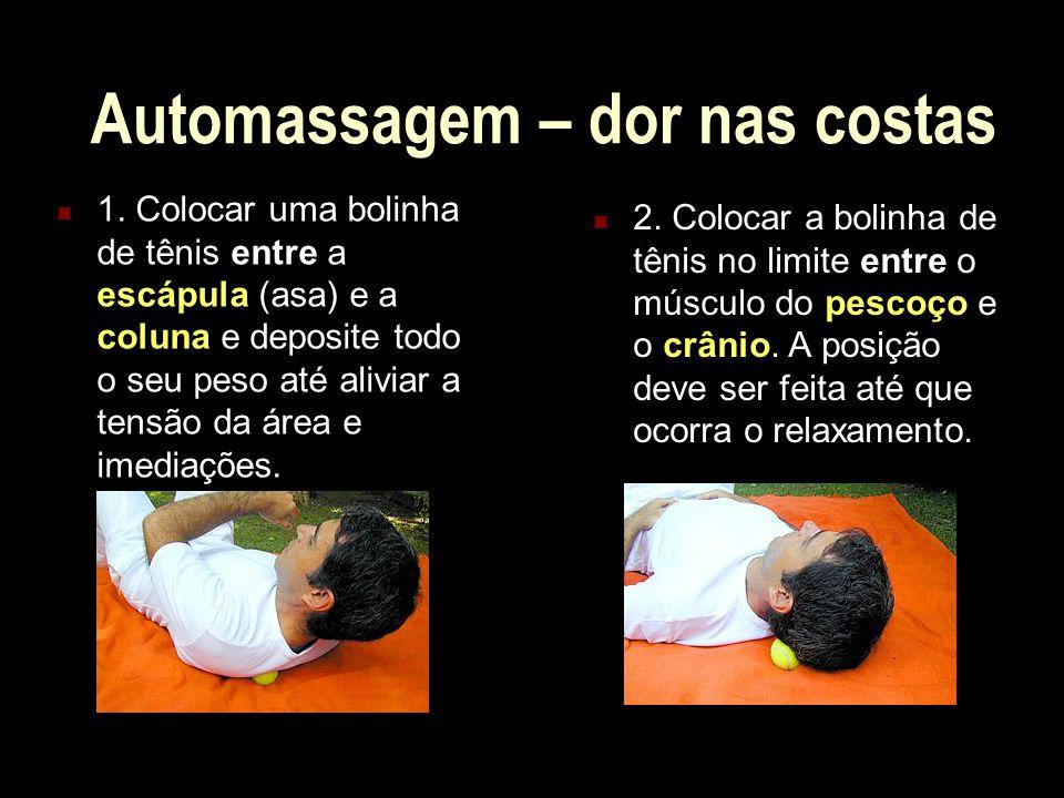 Automassagem – dores pela digitação Este toque é indicado para pessoas que sentem dores durante a digitação.