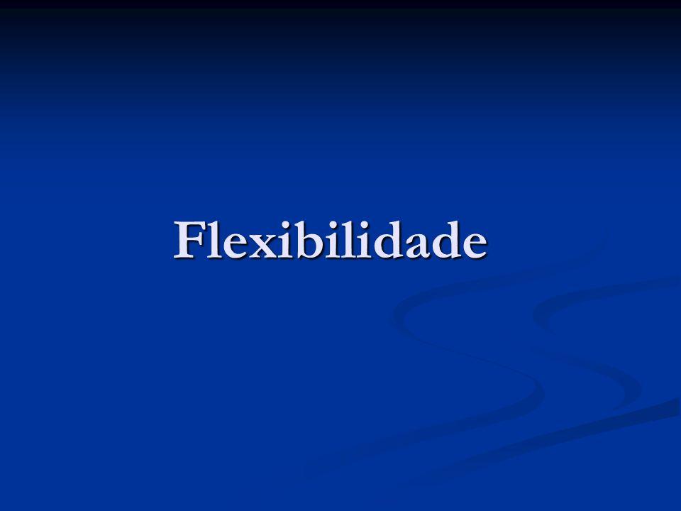 Flexibilidade Qualidade motriz que depende da ELASTICIDADE MUSCULAR e da MOBILIDADE ARTICULAR expressa pela MÁXIMA AMPLITUDE de movimento necessária para a execução de qualquer atividade física, SEM que ocorram LESÕES anatomopatologicas (Araújo).