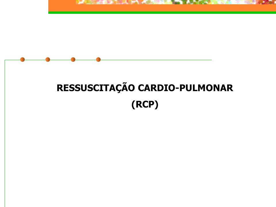 RESSUSCITAÇÃO CARDIO-PULMONAR (RCP)