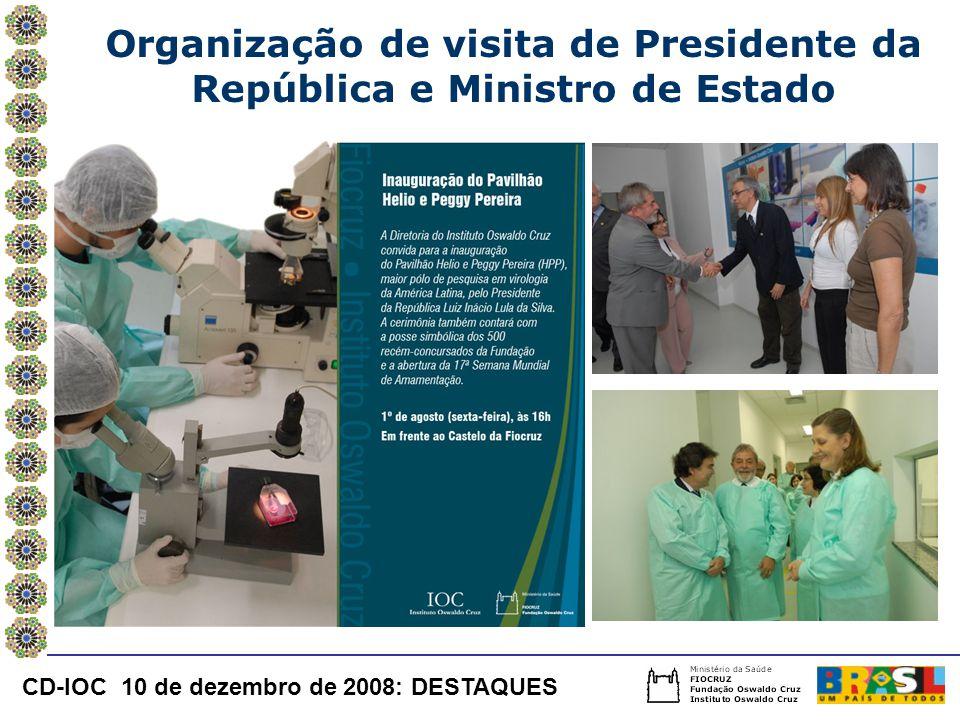 Organização de visita de Presidente da República e Ministro de Estado CD-IOC 10 de dezembro de 2008: DESTAQUES