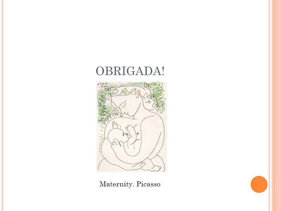 OBRIGADA! Maternity. Picasso