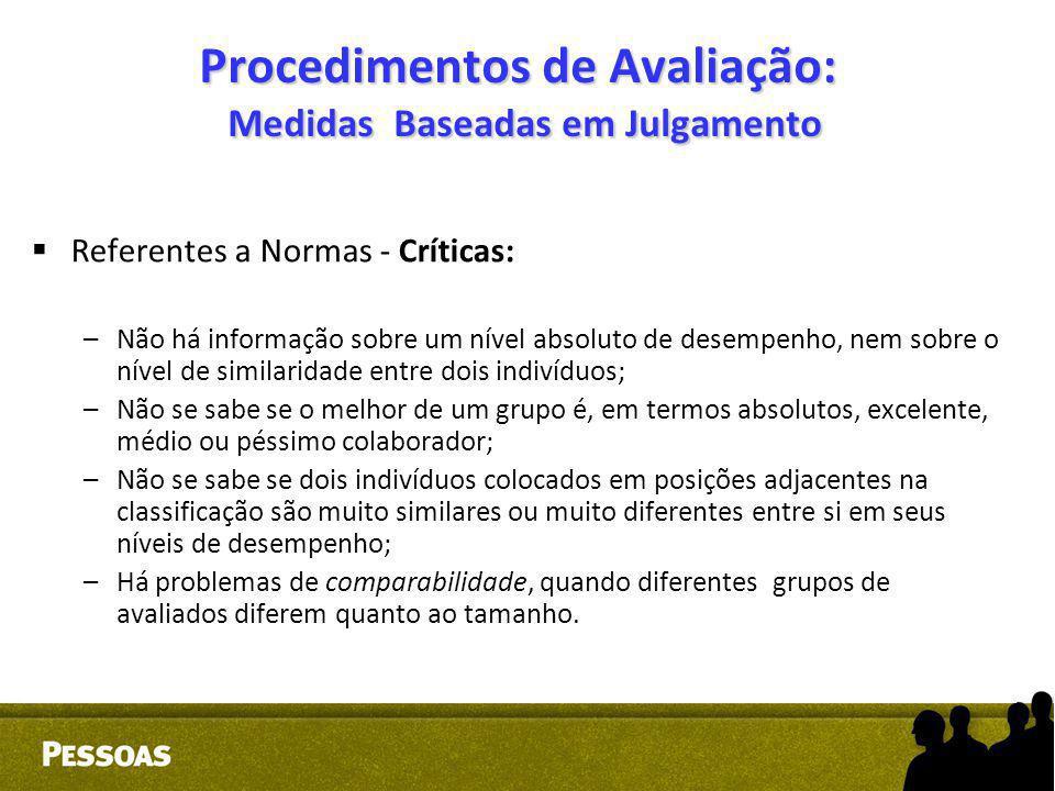  Referentes a Normas - Críticas: –Não há informação sobre um nível absoluto de desempenho, nem sobre o nível de similaridade entre dois indivíduos; –