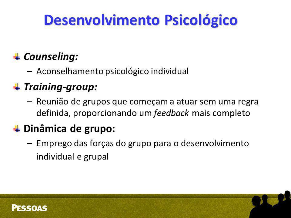 Counseling: –Aconselhamento psicológico individual Training-group: –Reunião de grupos que começam a atuar sem uma regra definida, proporcionando um fe