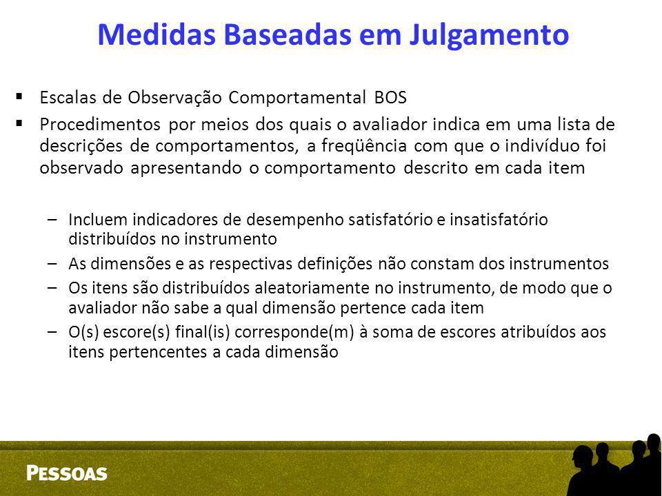  Escalas de Observação Comportamental BOS  Procedimentos por meios dos quais o avaliador indica em uma lista de descrições de comportamentos, a freq