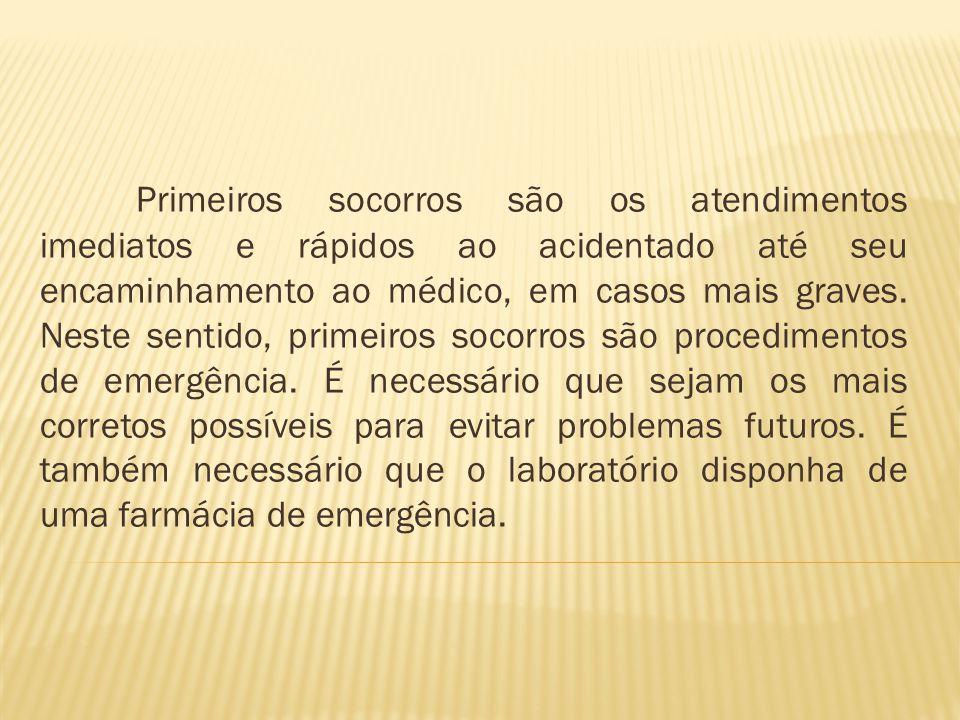 É necessário tomar algumas precauções no laboratório para auxiliar nos procedimentos de primeiros socorros, tais como:
