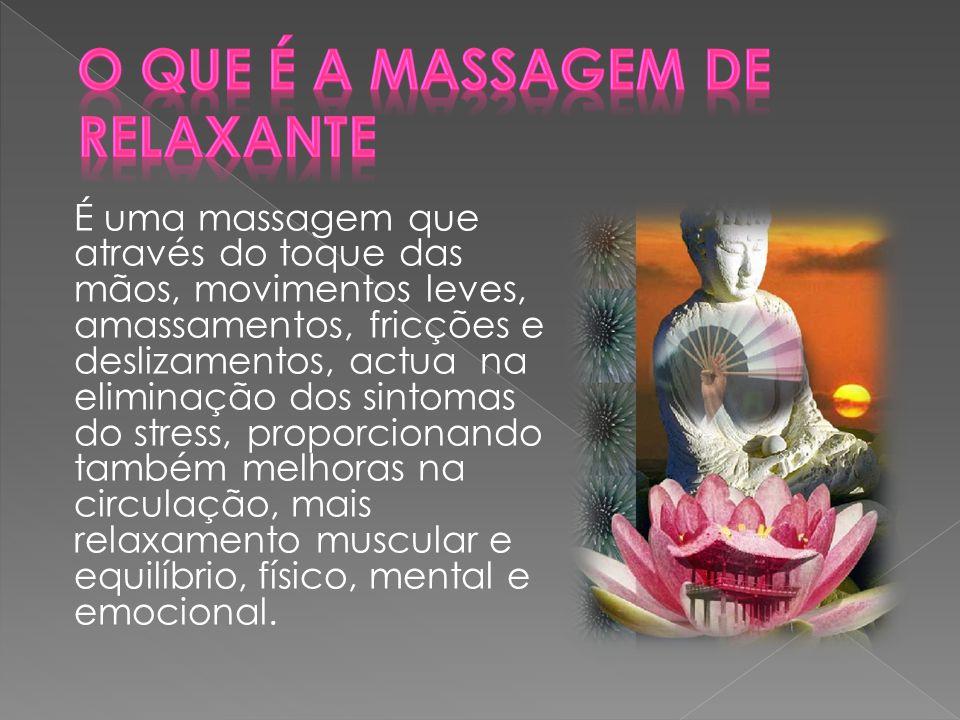 É uma massagem que através do toque das mãos, movimentos leves, amassamentos, fricções e deslizamentos, actua na eliminação dos sintomas do stress, pr