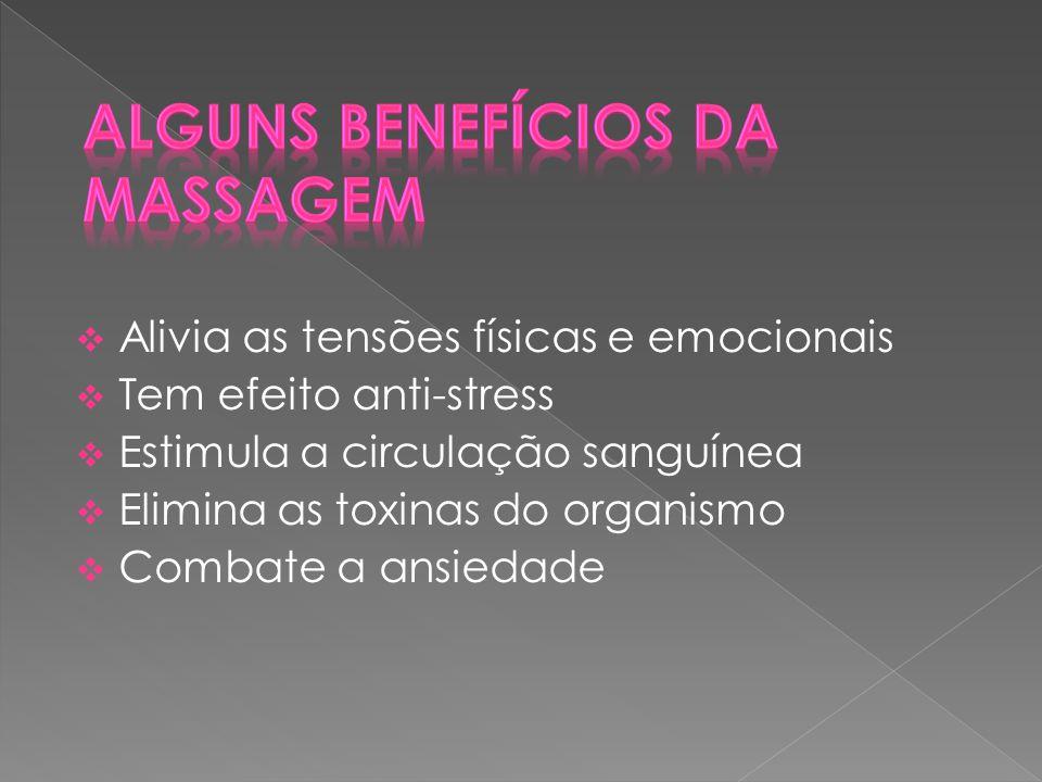  Alivia as tensões físicas e emocionais  Tem efeito anti-stress  Estimula a circulação sanguínea  Elimina as toxinas do organismo  Combate a ansi