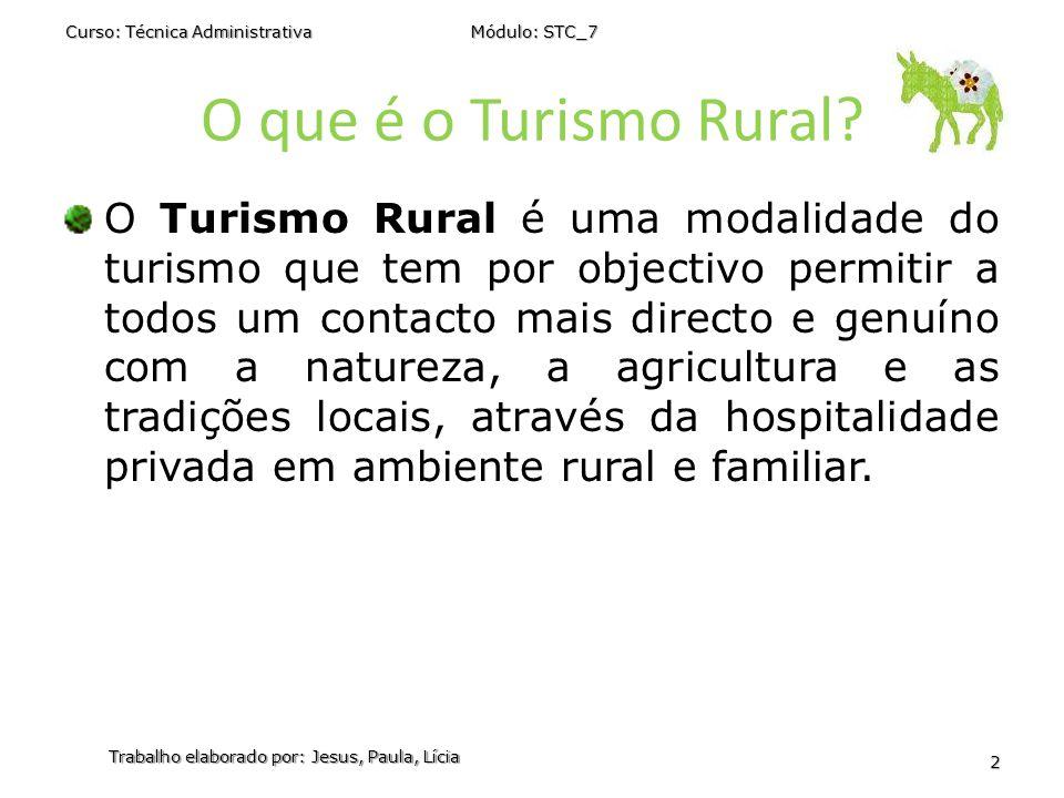 O que é o Turismo Rural? O Turismo Rural é uma modalidade do turismo que tem por objectivo permitir a todos um contacto mais directo e genuíno com a n