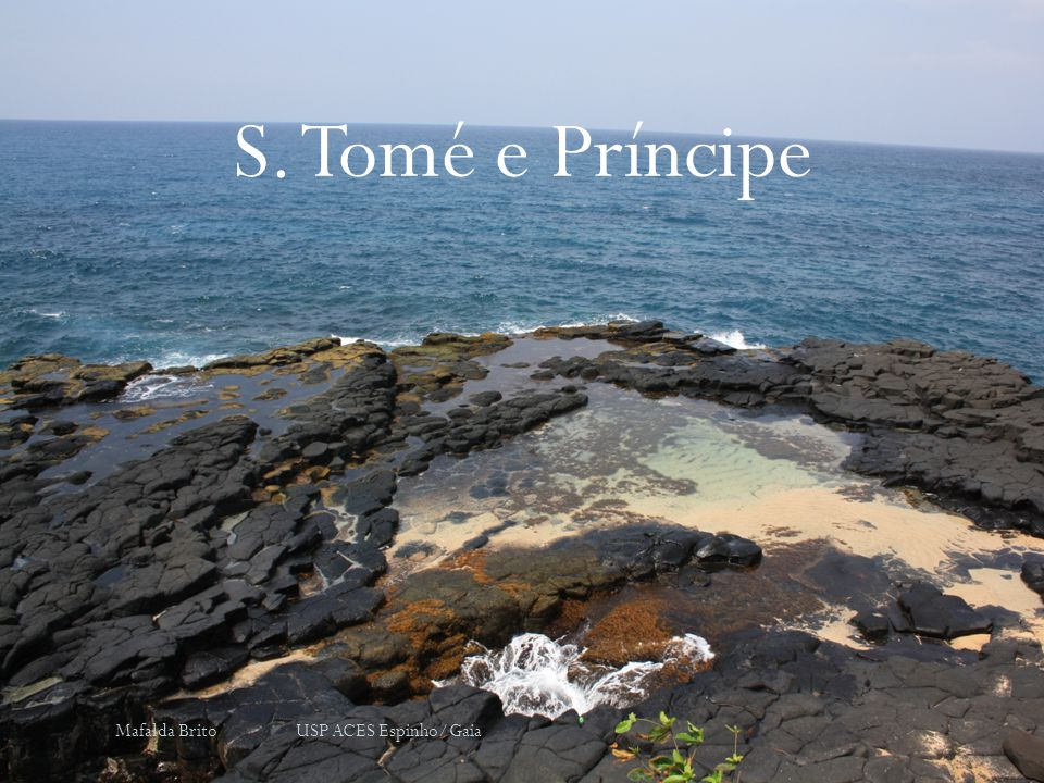 S. Tomé e Príncipe Mafalda Brito USP ACES Espinho/Gaia
