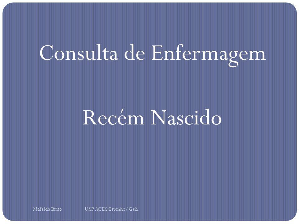 Consulta de Enfermagem Recém Nascido Mafalda Brito USP ACES Espinho/Gaia