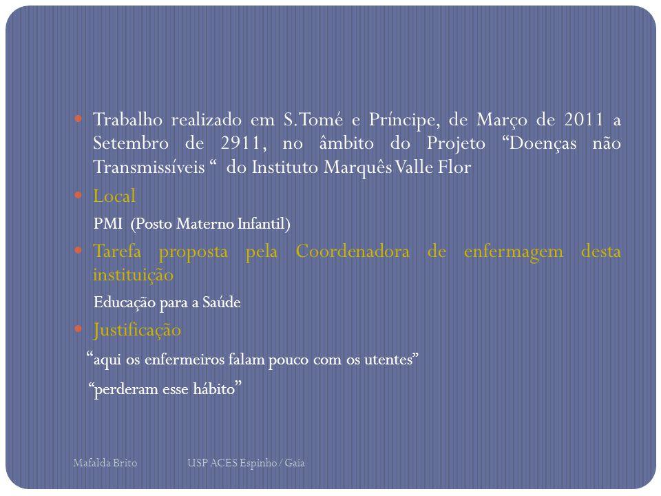 """Trabalho realizado em S.Tomé e Príncipe, de Março de 2011 a Setembro de 2911, no âmbito do Projeto """"Doenças não Transmissíveis """" do Instituto Marquês"""