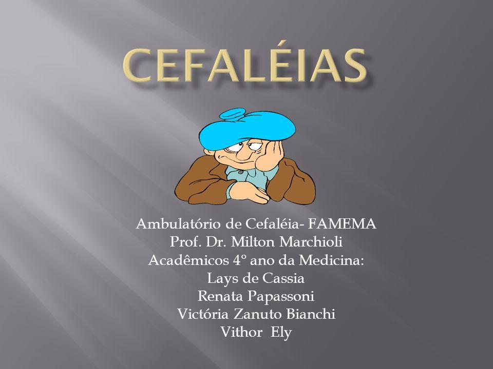 Ambulatório de Cefaléia- FAMEMA Prof.Dr.