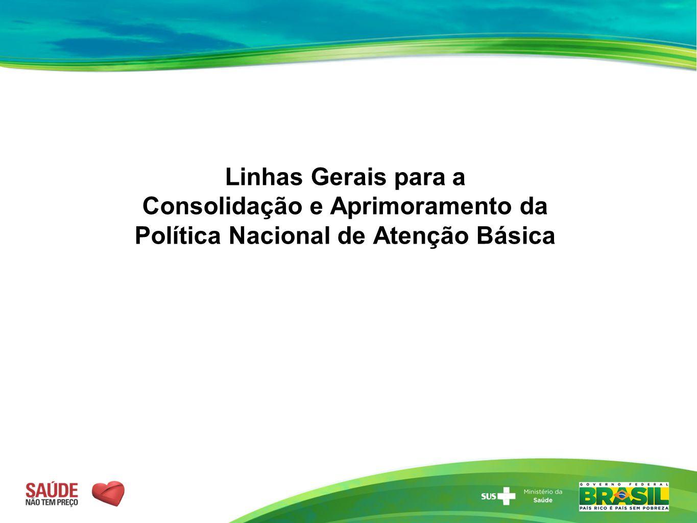 Linhas Gerais para a Consolidação e Aprimoramento da Política Nacional de Atenção Básica