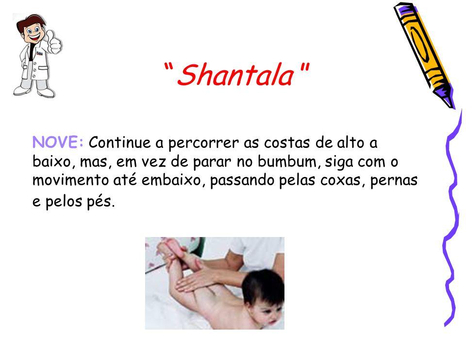 """""""Shantala """" NOVE: Continue a percorrer as costas de alto a baixo, mas, em vez de parar no bumbum, siga com o movimento até embaixo, passando pelas cox"""