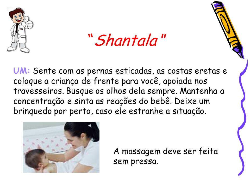 """""""Shantala """" UM: Sente com as pernas esticadas, as costas eretas e coloque a criança de frente para você, apoiada nos travesseiros. Busque os olhos del"""