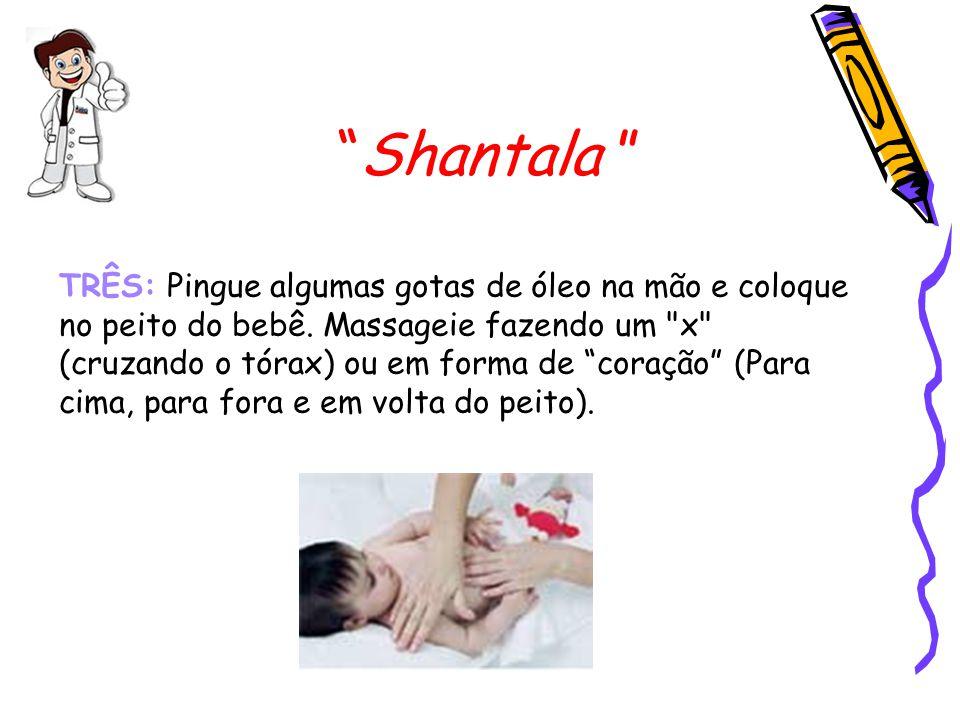 """""""Shantala """" TRÊS: Pingue algumas gotas de óleo na mão e coloque no peito do bebê. Massageie fazendo um"""